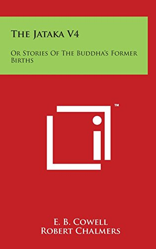 The Jataka V4: Or Stories of the Buddha's Former Births