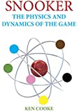 Snooker - The Physics and Dynamics of the Game