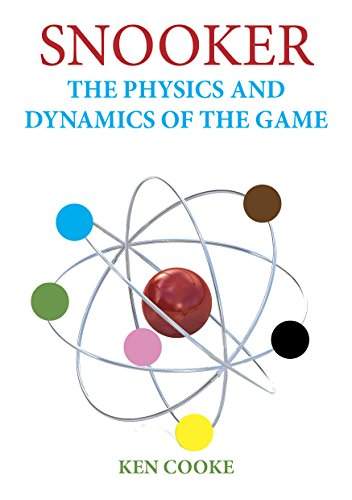 Snooker - The Physics and Dynamics of the Game (English Edition)