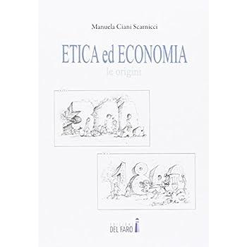 Etica Ed Economia. Le Origini Dal 300 A.c. Al 1800 D.c.