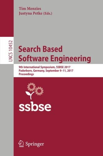 Search Based Software Engineering: 9th International Symposium, SSBSE 2017, Paderborn, Germany, September 9-11, 2017, Proceedings (Lecture Notes in Computer Science, Band 10452)