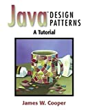 Java Design Patterns: A Tutorial 1st (first) Edition by Cooper, James W. published by Addison Wesley (2000)