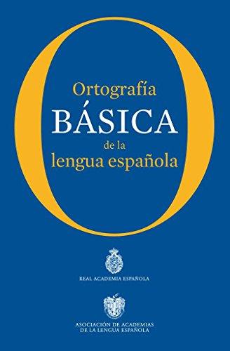 Ortografía básica de la lengua española (NUEVAS OBRAS REAL ACADEMIA) por Real Academia Española