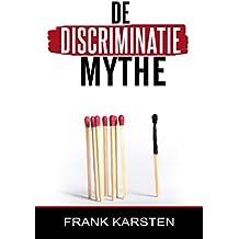 De DiscriminatieMythe (Dutch Edition)