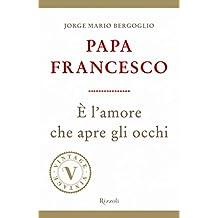 È l'amore che apre gli occhi (VINTAGE) (Italian Edition)