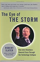 The Eye of the Storm: How John Chambers Steered Cisco Through the Technology Collapse by Robert Slater (2003-01-03)