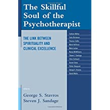 The Skillful Soul of the Psychotherapist: The Link Between Spirituality and Clinical Excellence