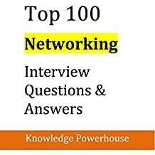 Top 100 Networking Interview Questions & Answers (English Edition)