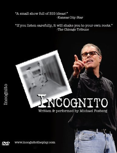 Incognito: Written & Performed By Michael Fosberg (