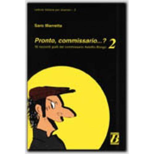 Pronto, commissario...? 2 : 16 racconti gialli del commissario Astolfio Bongo con soluzioni