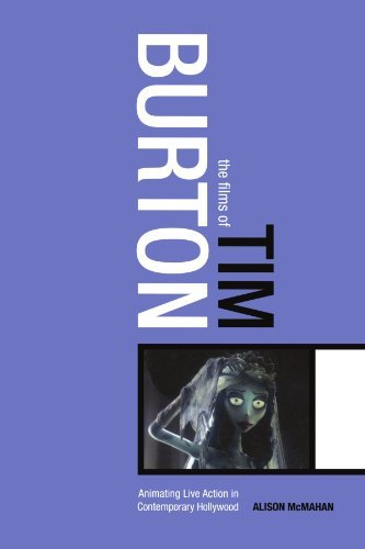 The Films of Tim Burton: Animating Live Action in Contemporary Hollywood by Alison McMahan (2005-06-24)