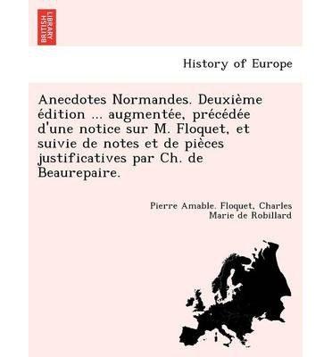 anecdotes-normandes-deuxie-me-e-dition-augmente-e-pre-ce-de-e-dune-notice-sur-m-floquet-et-suivie-de