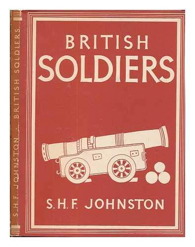 British soldiers / S.H.F.Johnston