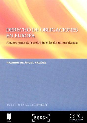 Derecho de obligaciones en Europa: Algunos rasgos de la evolución en las dos últimas décadas (Notariado hoy) por Ricardo de Ángel Yágüez