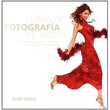 Curso de fotografía de moda: Principios, práctica y técnicas: una guía indispensable (Joyeria Y Moda)