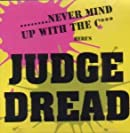 Never Mind Up With The Cock, Here's Judge Dread