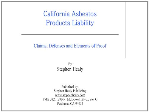 California Asbestos Products Liability: Claims, Defenses and Elements of Proof (English Edition)