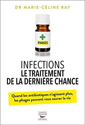 Infections - Le traitement de la dernière chance par Marie-celine Ray