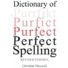 Dictionary of Perfect Spelling by Christine Maxwell (2005-03-01)