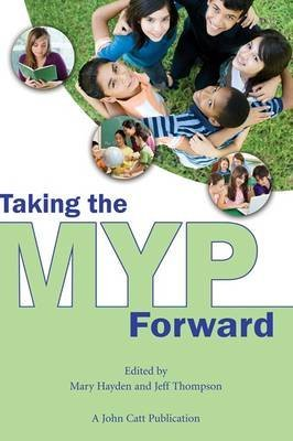 [Taking the MYP Forward] (By: Mary Hayden) [published: March, 2013]