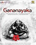 Gananayaka - Dev Songs of Ganesh