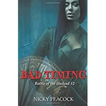 Bad Timing: Volume 2 (Battle of the Undead) by Nicky Peacock (2016-01-26)