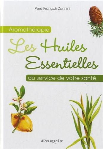 L'aromathérapie au service de votre santé par François Zannini
