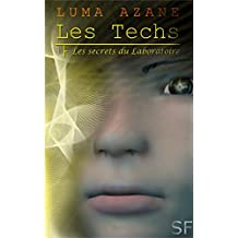 Les Techs: tome 1 : les secrets du Laboratoire