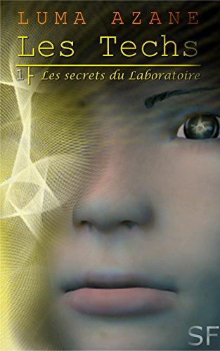 Les Techs (2017) - Luma Azane - Tome 1 : Les secrets du Laboratoire