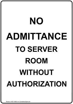 Vertikales Schild mit Aufschrift No Admittance to Server Room Without Authorizization, Aluminium, für Grundstück Hosue Deko, Hinweisschild Zaunschild mit englischem Text, Weiß Weiß Server
