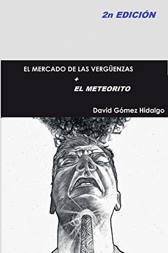El mercado de las vergüenzas: + El meteorito: un avance de El principio del fin por David Gómez Hidalgo