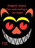 Zombie Vegas 2: Fear and Loafing in Las Vegas (English Edition)