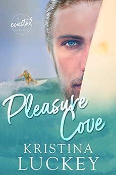 Pleasure Cove (A Coastal Romance Book 1) by [Luckey, Kristina]