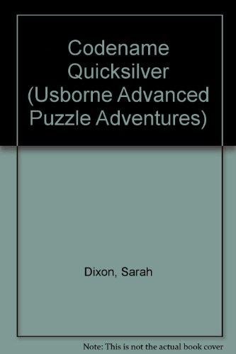Codename Quicksilver (Usborne Advanced Puzzle Adventures S.) - Adventures Puzzle Usborne