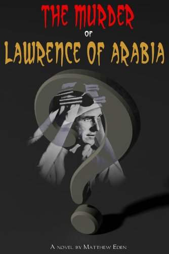 The Murder of Lawrence of Arabia (English Edition)