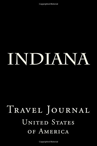 Indiana: Travel Journal por Wild Pages Press