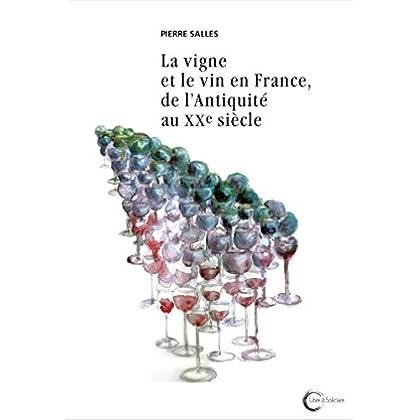 La vigne et le vin en France, de l'Antiquité au XXe siècle