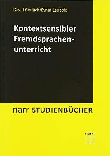 Kontextsensibler Fremdsprachenunterricht (Narr Studienbücher)