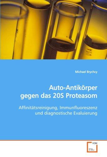 Auto-Antikörper gegen das 20S Proteasom: Affinitätsreinigung, Immunfluoreszenz und diagnostische Evaluierung