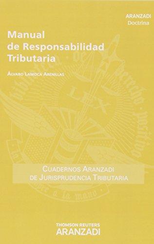 Manual de responsabilidad tributaria (Cuadernos - Jurisprudencia Tributaria) por Alvaro Lamoca Arenillas