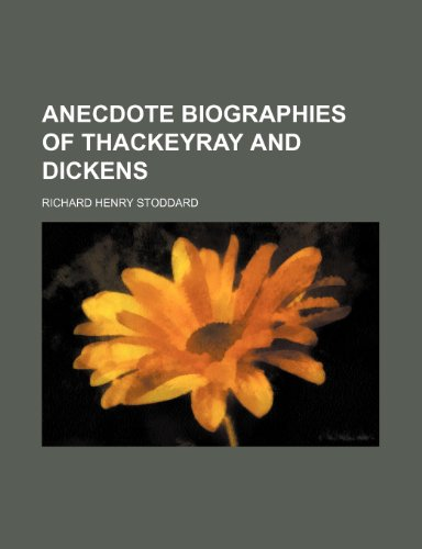 anecdote biographies of thackeyray and dickens