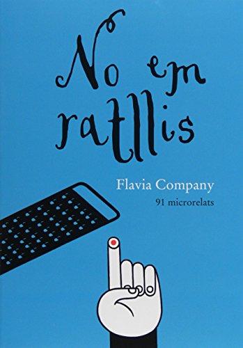 No em ratllis por Flavia Company