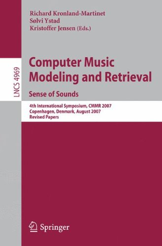 Computer Music Modeling and Retrieval. Sense of Sounds: 4th International Symposium, CMMR 2007, Copenhagen, Denmark, August 2007, Revised Papers (Lecture Notes in Computer Science, Band 4969)