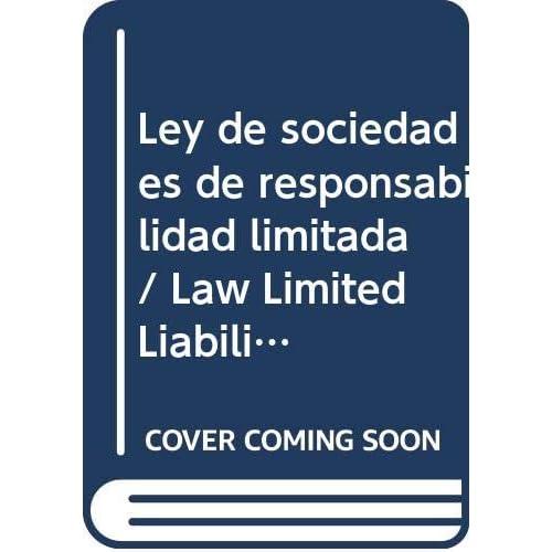 Ley de sociedades de responsabilidad limitada / Law Limited Liability Companies