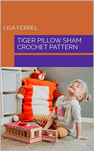Tiger Pillow Sham Crochet Pattern (English Edition) -