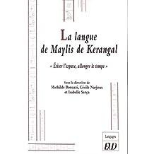 La langue de marylis de kerangal - etirer lespace, allonger le temps (