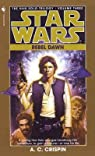 [Star Wars: The Han Solo Trilogy - Rebel Dawn]  [published: July, 1998] par A. C. Crispin