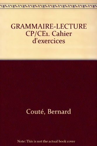 Grammaire-Lecture CP-CE1 : cahier d'exercices