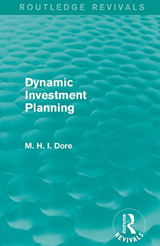 Dynamic Investment Planning (Routledge Revivals)