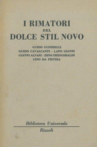 I rimatori del dolce stil novo. Guido Guinizelli. Guido Cavalcanti. Lapo Gianni. Gianni Alfani. Dino Frescobaldi. Cino da Pistoia.